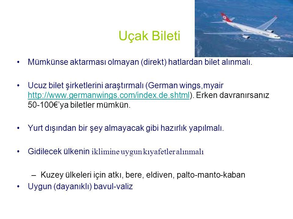 Uçak Bileti Mümkünse aktarması olmayan (direkt) hatlardan bilet alınmalı.