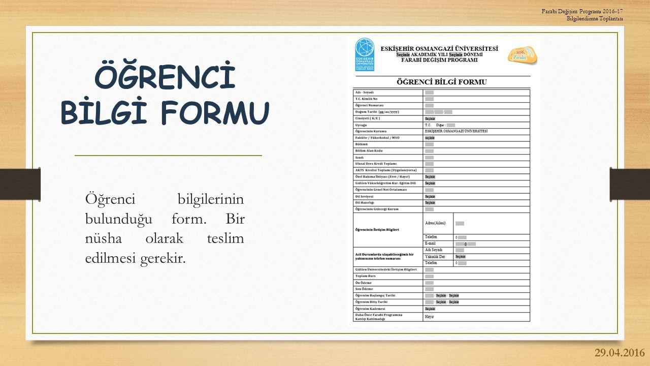ÖĞRENCİ BİLGİ FORMU Öğrenci bilgilerinin bulunduğu form.
