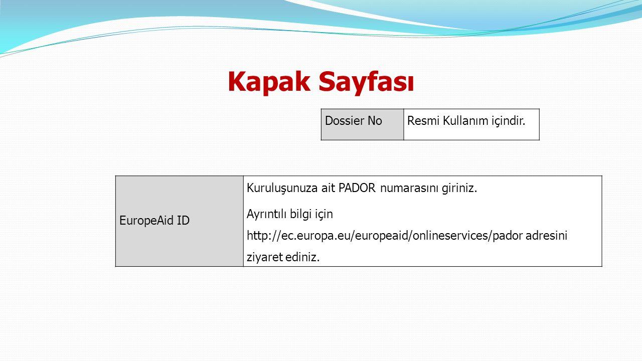 Kapak sayfası Ongoing contract/Legal Entity File Number (if available) Eğer Başvuru Sahibinin Avrupa Komisyonu ile halihazırda imzalamış olduğu bir sözleşme varsa ve/veya Yasal Kuruluş Dosya Numarasını biliyorsa onu burada belirtmesi gerekmektedir.