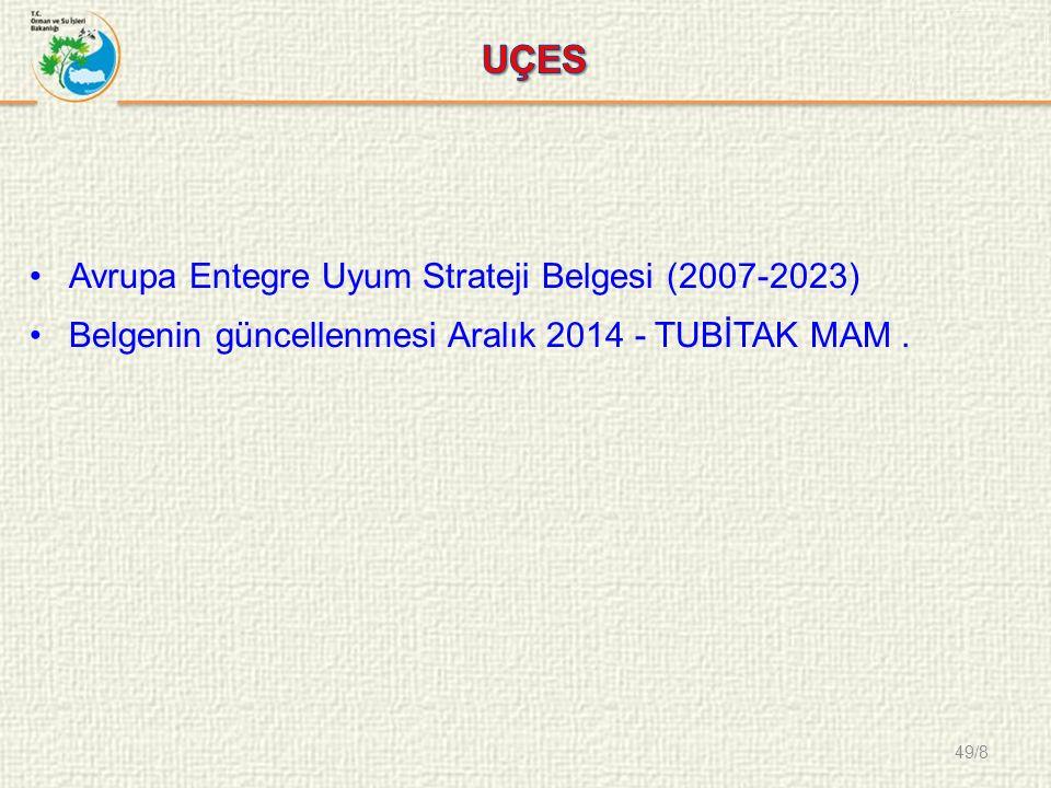 49/8 Avrupa Entegre Uyum Strateji Belgesi (2007-2023) Belgenin güncellenmesi Aralık 2014 - TUBİTAK MAM.