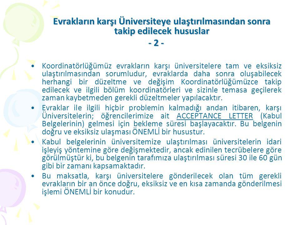 Evrakların karşı Üniversiteye ulaştırılmasından sonra takip edilecek hususlar - 2 - Koordinatörlüğümüz evrakların karşı üniversitelere tam ve eksiksiz
