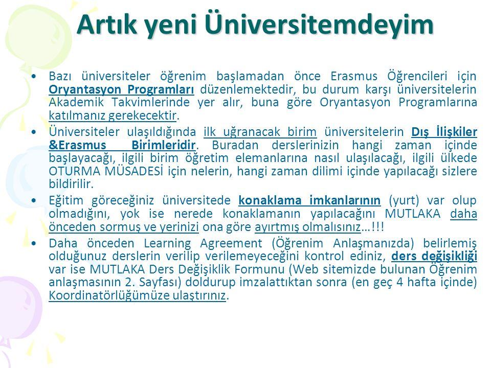 Artık yeni Üniversitemdeyim Artık yeni Üniversitemdeyim Bazı üniversiteler öğrenim başlamadan önce Erasmus Öğrencileri için Oryantasyon Programları dü