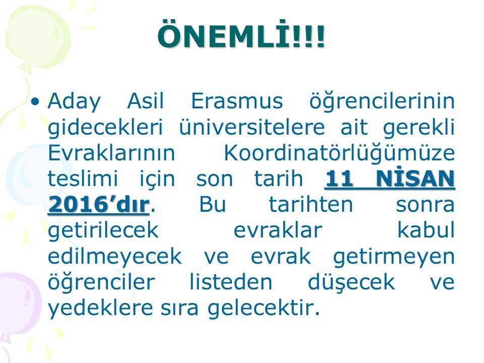 ÖNEMLİ!!! 11 NİSAN 2016'dırAday Asil Erasmus öğrencilerinin gidecekleri üniversitelere ait gerekli Evraklarının Koordinatörlüğümüze teslimi için son t