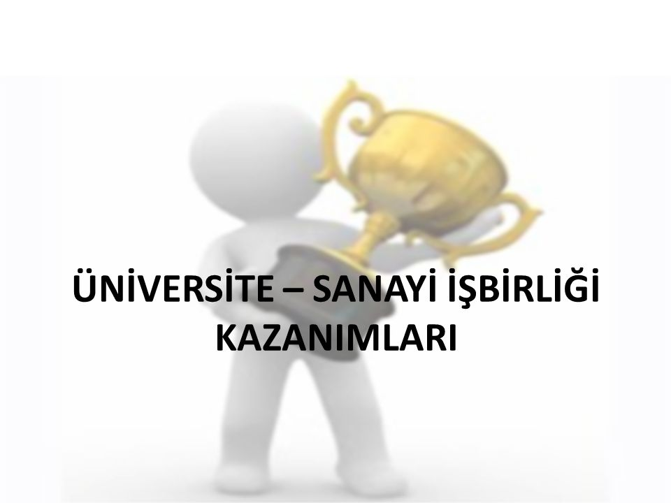 Üniversite için: – Üniversite faaliyetleri için finansal destek sağlamak – İşbirlikleri sayesinde kamu fonlarından yararlanmak – Özel fonların akışını çoğaltmak – Öğrencilerine ve fakültelerine endüstriyel tecrübe kazanma fırsatı sağlamak – Pratik problemlere çözüm geliştirme fırsatı bulmak – Bölgesel gelişmeye katkıda bulunmak – Mezunlarına iş fırsatları oluşturmak