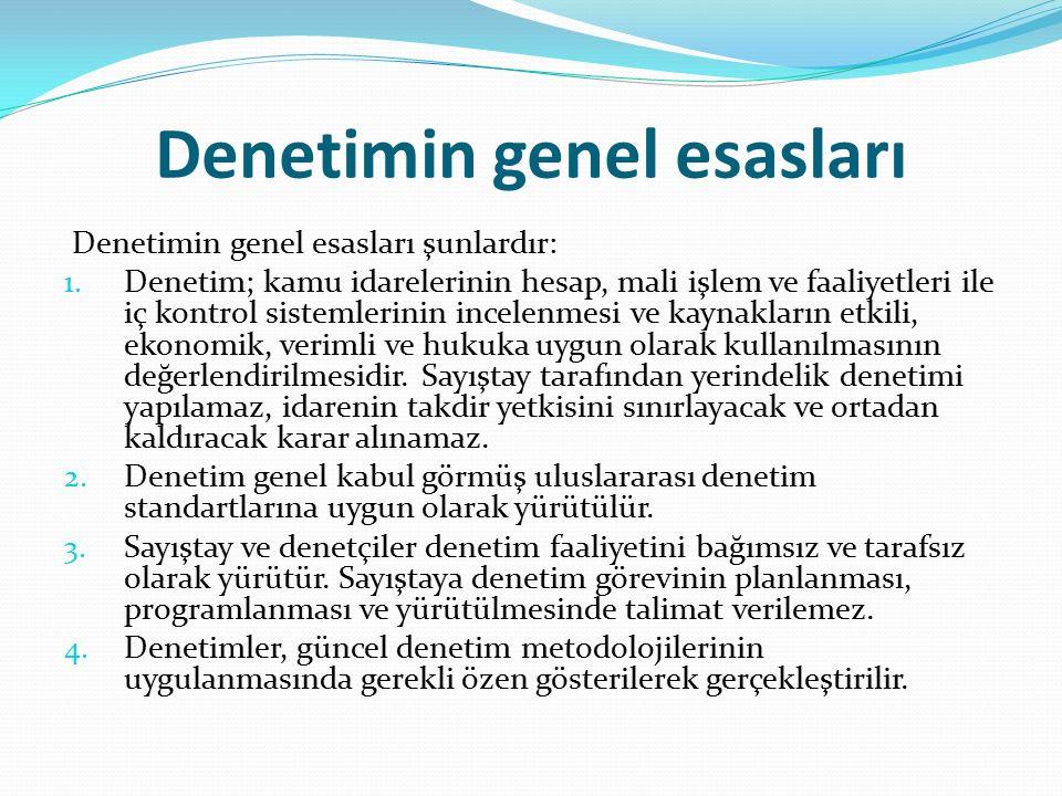 Denetimin genel esasları Denetimin genel esasları şunlardır: 1.