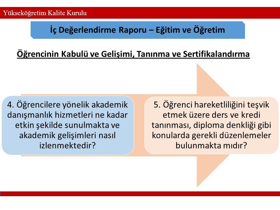 Yükseköğretim Kalite Kurulu İç Değerlendirme Raporu – Eğitim ve Öğretim Öğrencinin Kabulü ve Gelişimi, Tanınma ve Sertifikalandırma 4. Öğrencilere yön