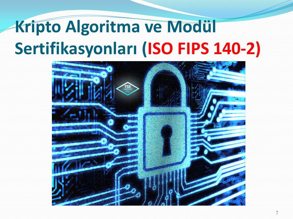 Kripto Algoritma ve Modül Sertifikasyonları (ISO FIPS 140-2) 7