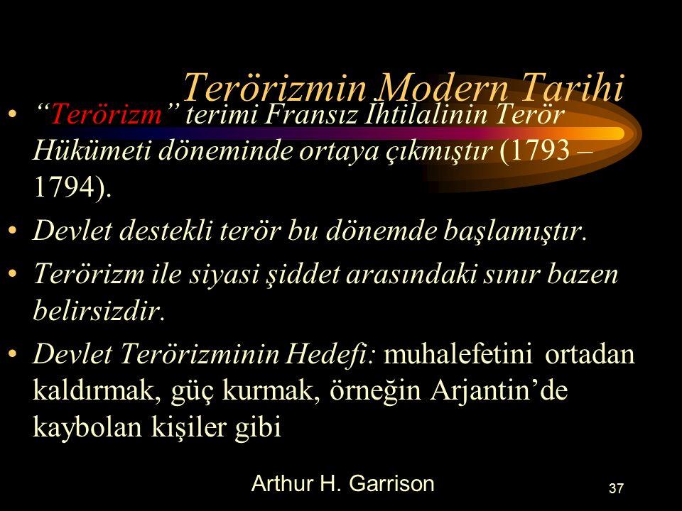 Terörizmin Modern Tarihi Terörizm terimi Fransız İhtilalinin Terör Hükümeti döneminde ortaya çıkmıştır (1793 – 1794).