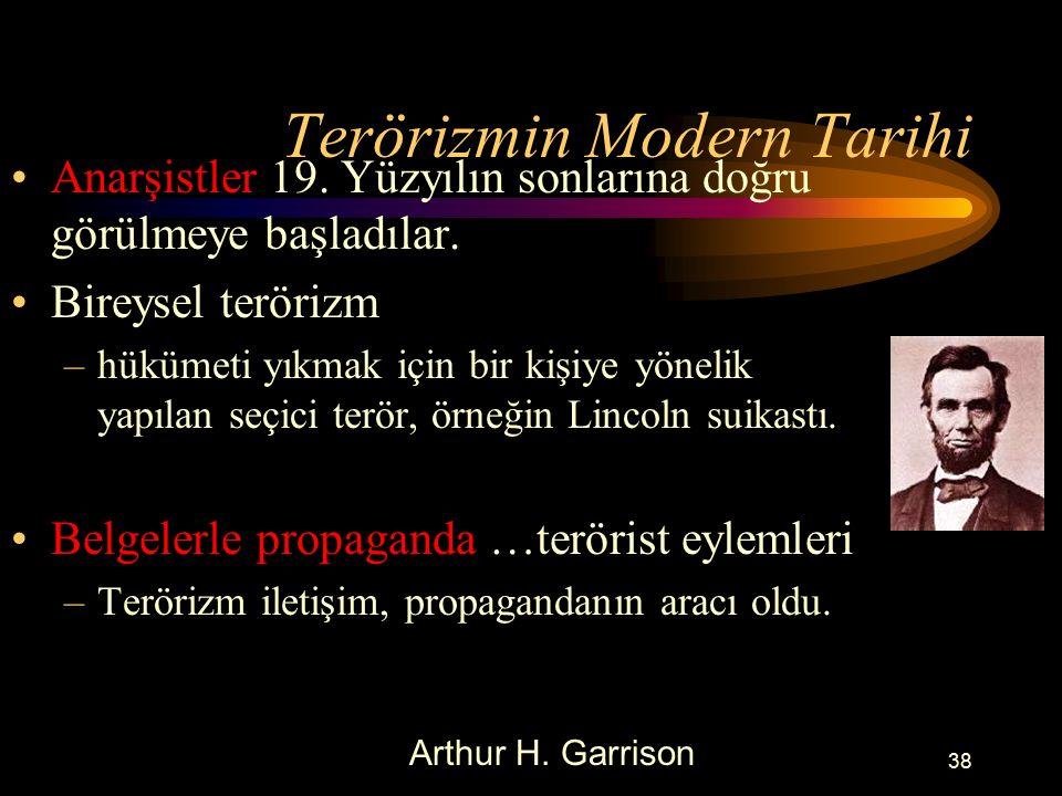 Terörizmin Modern Tarihi Anarşistler 19.Yüzyılın sonlarına doğru görülmeye başladılar.