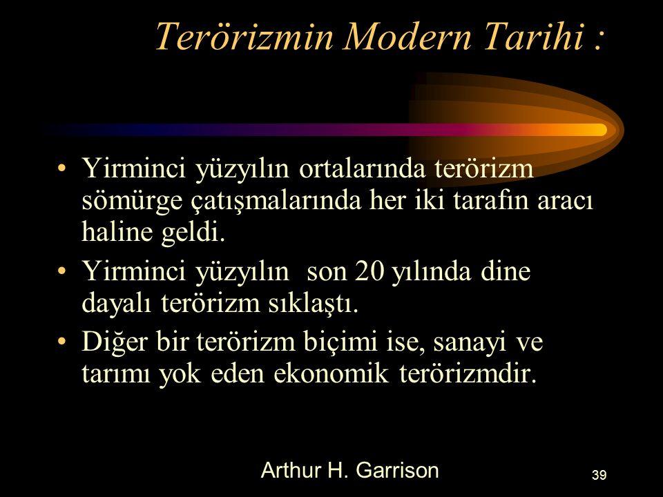 Terörizmin Modern Tarihi : Yirminci yüzyılın ortalarında terörizm sömürge çatışmalarında her iki tarafın aracı haline geldi.