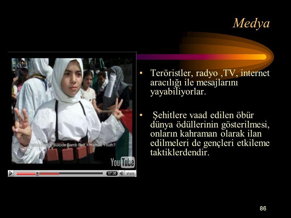 86 Medya Teröristler, radyo,TV, internet aracılığı ile mesajlarını yayabiliyorlar.
