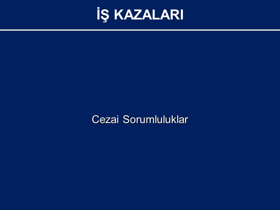 Cezai Sorumluluklar İŞ KAZALARI
