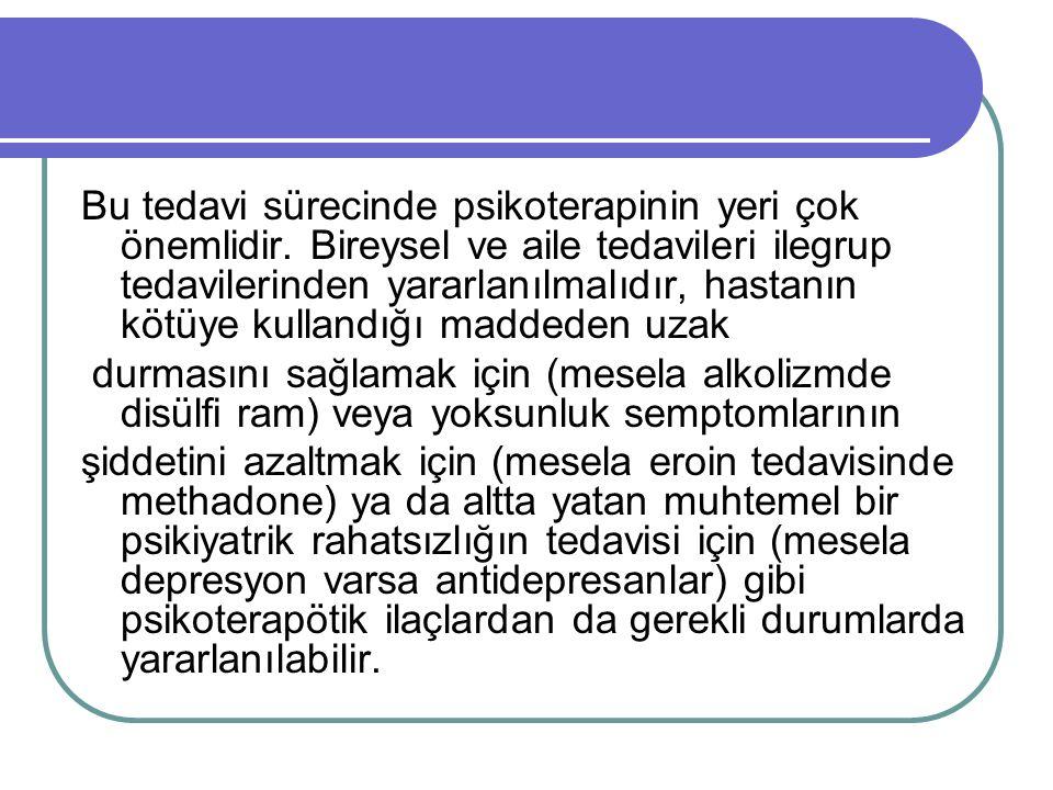 Bu tedavi sürecinde psikoterapinin yeri çok önemlidir.