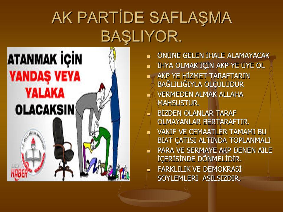 AK PARTİDE SAFLAŞMA BAŞLIYOR.