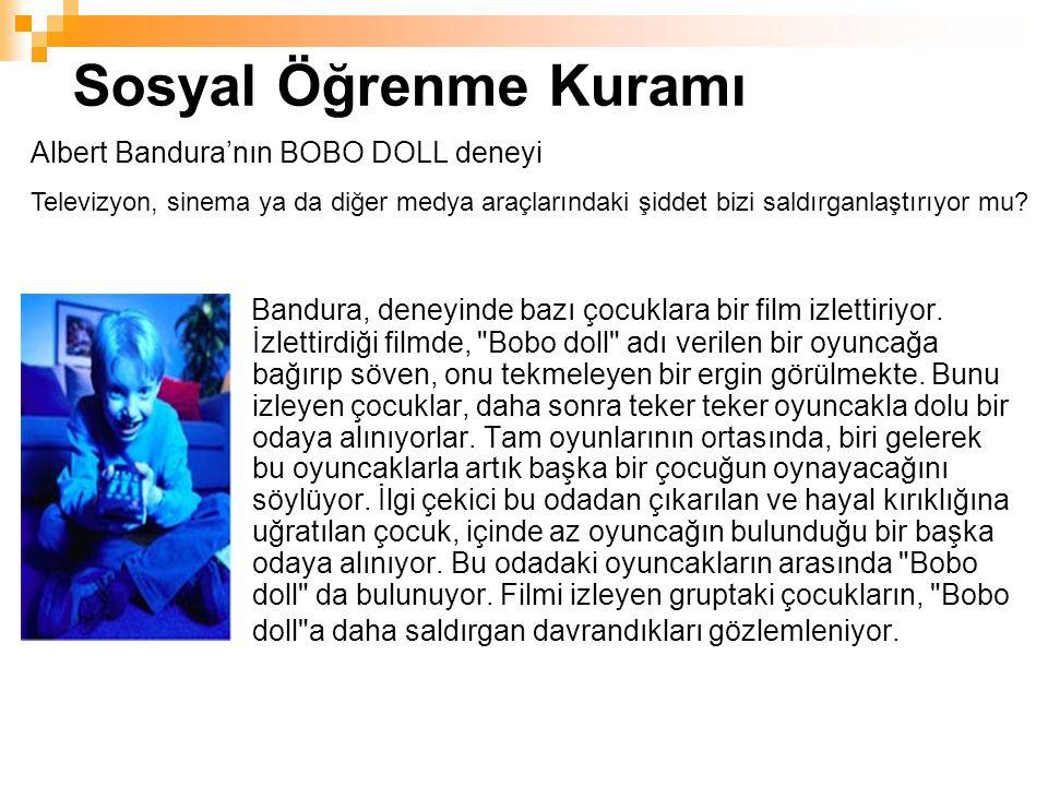 Sosyal Öğrenme Kuramı Bandura, deneyinde bazı çocuklara bir film izlettiriyor.