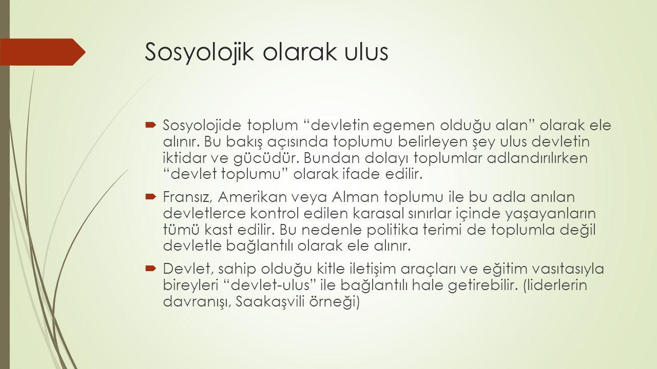 Sosyolojik olarak ulus  Sosyolojide toplum devletin egemen olduğu alan olarak ele alınır.