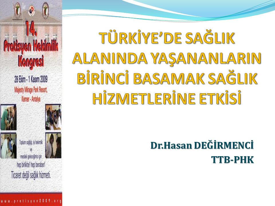 Dr.Hasan DEĞİRMENCİ TTB-PHK