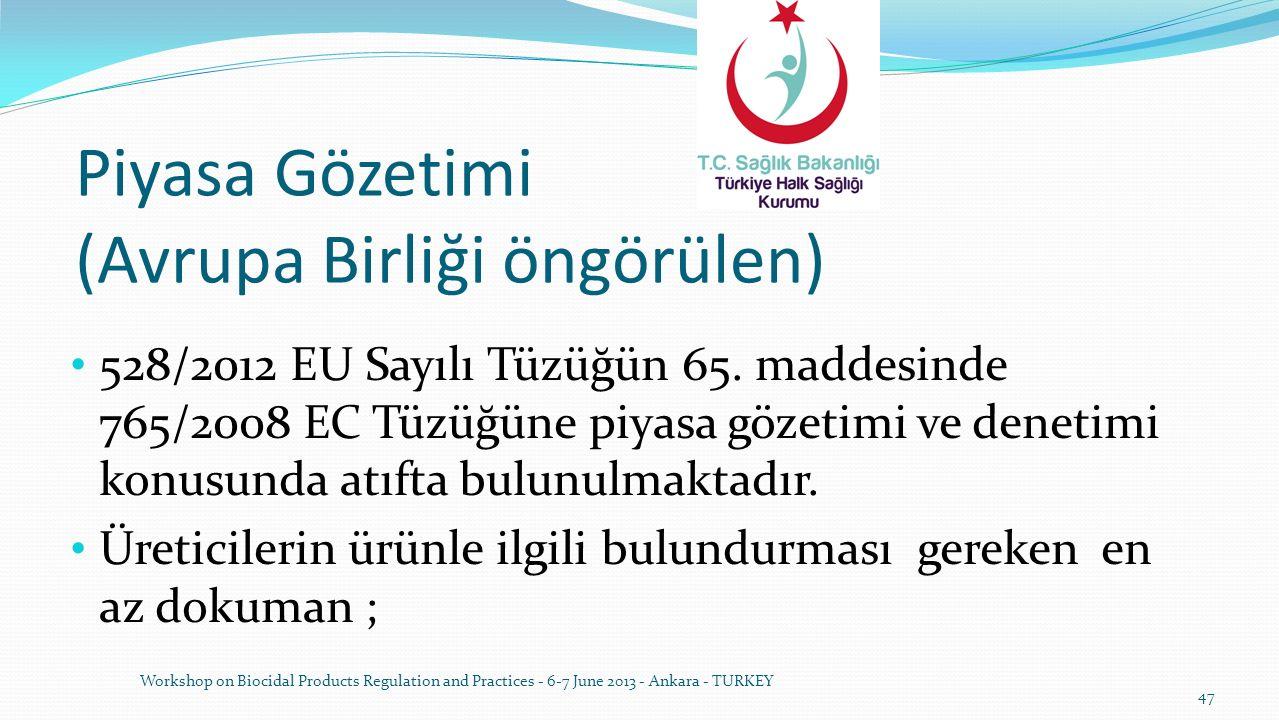 Piyasa Gözetimi (Avrupa Birliği öngörülen) 528/2012 EU Sayılı Tüzüğün 65. maddesinde 765/2008 EC Tüzüğüne piyasa gözetimi ve denetimi konusunda atıfta