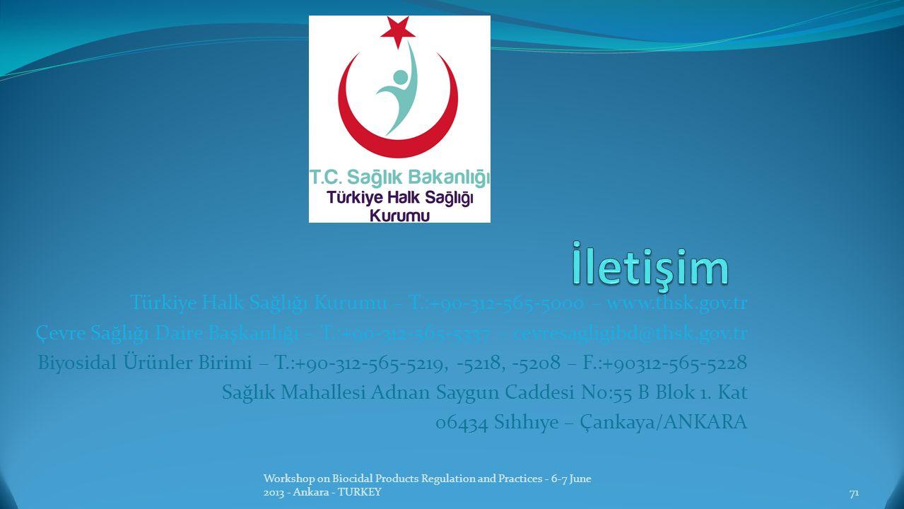 Türkiye Halk Sağlığı Kurumu – T.:+90-312-565-5000 – www.thsk.gov.tr Çevre Sağlığı Daire Başkanlığı – T.:+90-312-565-5337 – cevresagligibd@thsk.gov.tr