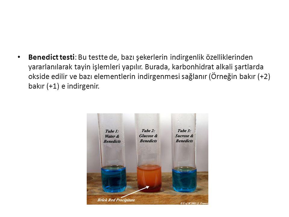 Benedict testi: Bu testte de, bazı şekerlerin indirgenlik özelliklerinden yararlanılarak tayin işlemleri yapılır. Burada, karbonhidrat alkali şartlard