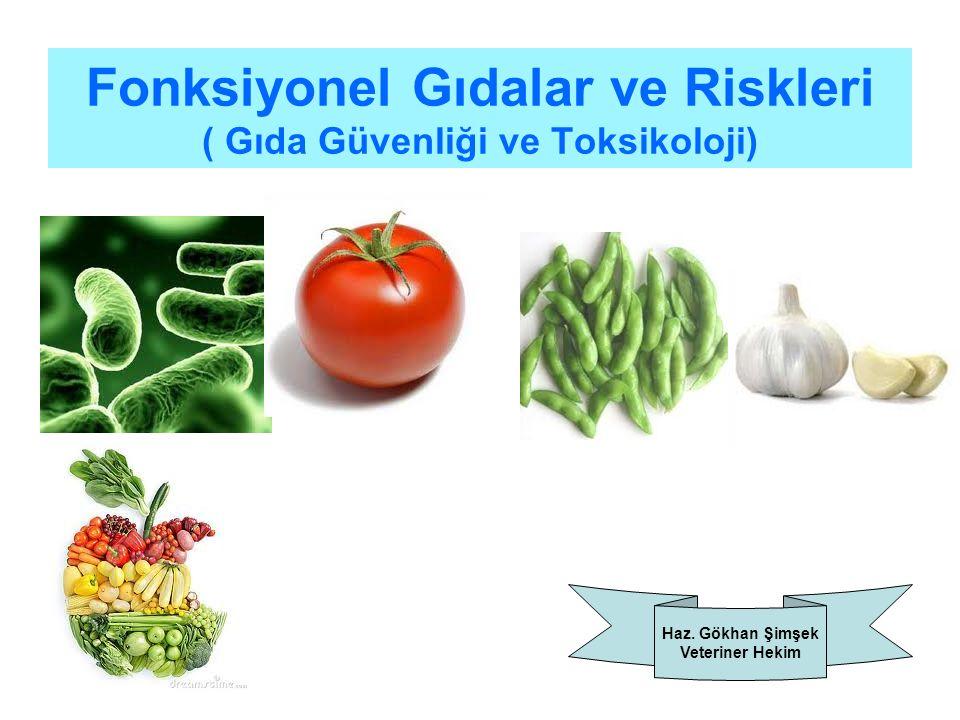Fonksiyonel Gıdalar Tanımlar Günümüze kadar, fonksiyonel gıdalar için kabul edilmiş tek bir ortak tanım bulunmamasına rağmen (Menrad, 2003; Alzamora ve diğ., 2005; Siro ve diğ., 2008), fonksiyonel gıdalar, genellikle, vücudun temel besin ihtiyaçlarını karşılamanın ötesinde, insan fizyolojisi ve metabolik fonksiyonları üzerinde ek faydalar sağlayan, böylelikle hastalıklardan korunmada ve daha sağlıklı bir yaşama ulaşmada etkinlik gösteren gıdalar veya gıda bileşenleri olarak tanımlanmaktadır.