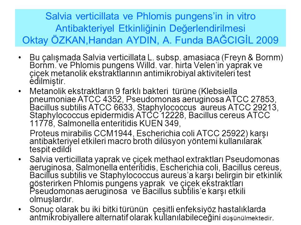 Salvia verticillata ve Phlomis pungens'in in vitro Antibakteriyel Etkinliğinin Değerlendirilmesi Oktay ÖZKAN,Handan AYDIN, A.