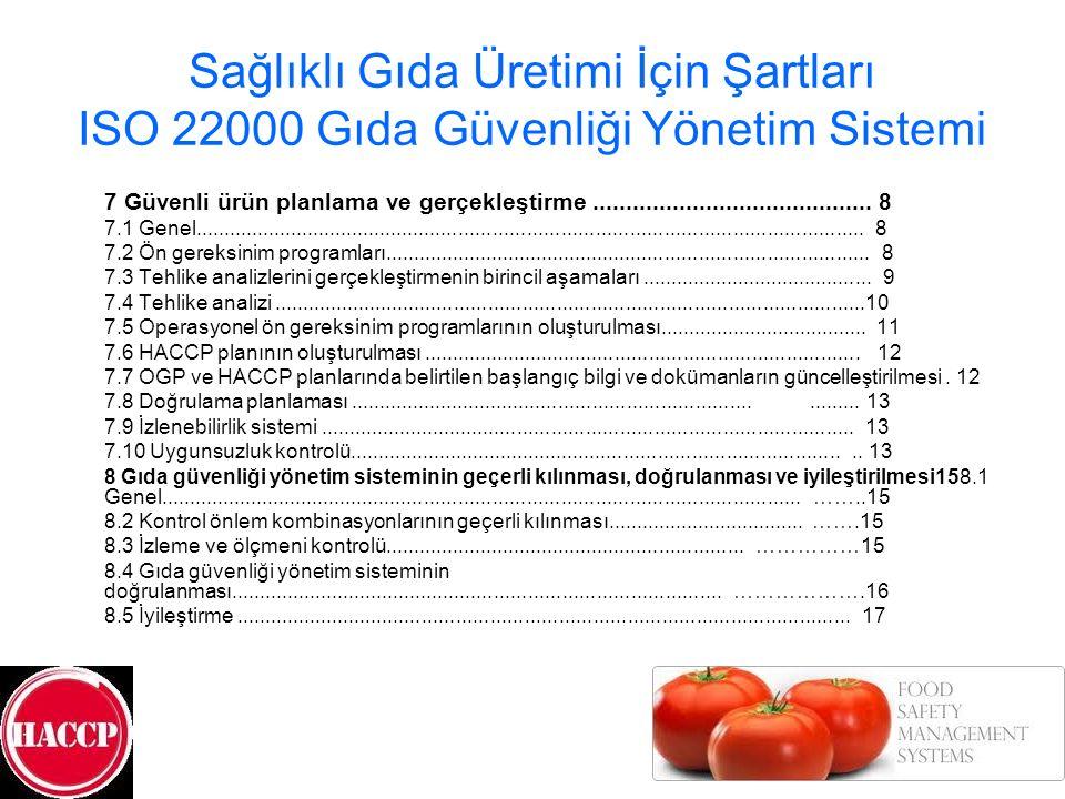 Sağlıklı Gıda Üretimi İçin Şartları ISO 22000 Gıda Güvenliği Yönetim Sistemi 7 Güvenli ürün planlama ve gerçekleştirme................................