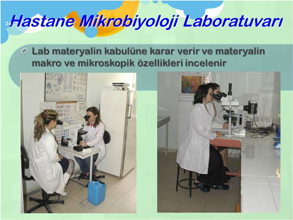 Mikrobiyolojik tanı süreci nasıldır? - devam 23 3.Hasta materyali uygun kap/ortama alınarak etiketlenir 4. İ stek ka ğ ıdına labda gerekecek bilgiler