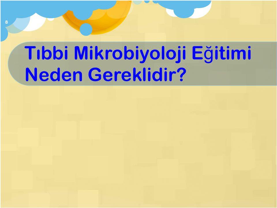 Tıbbi Mikrobiyoloji Derslerinde Hangi Bilgiler Kazanılır? Vücudun normal florası nedir? Önemli patojenler ve yaptı ğ ı hastalıklar hakkında temel bilg