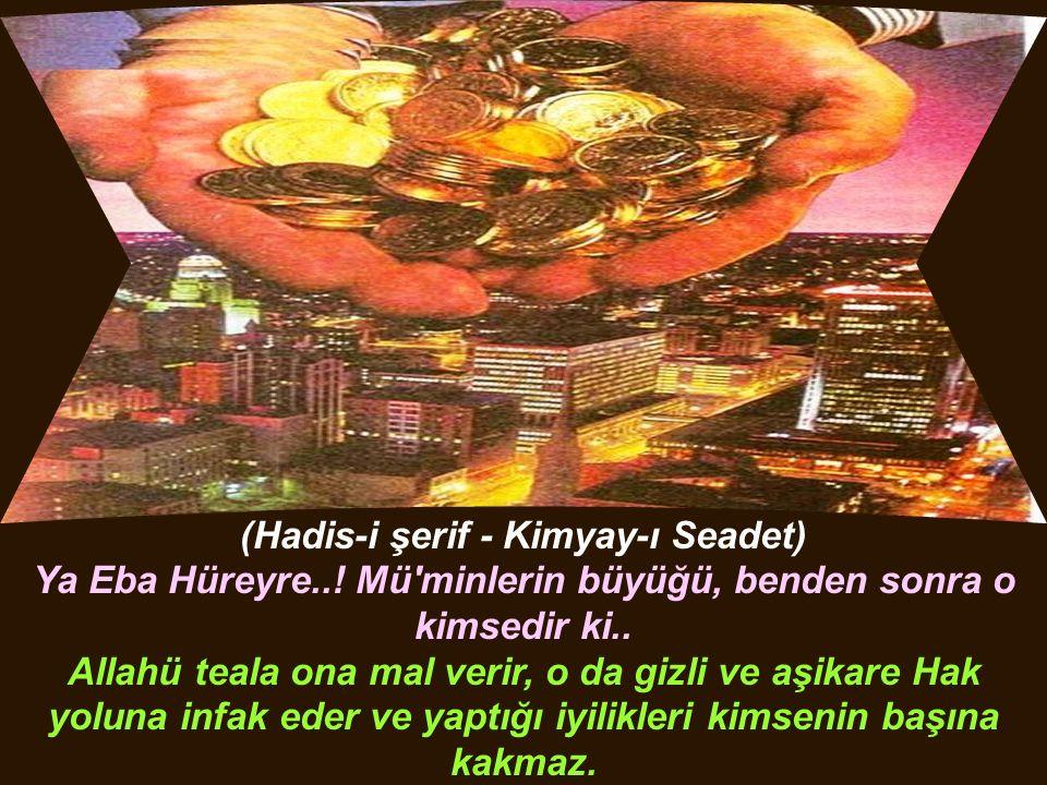 (Hadis-i şerif - Kimyay-ı Seadet) Ya Eba Hüreyre...
