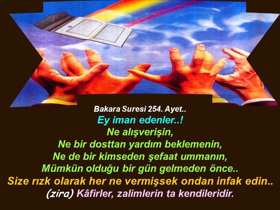 Bakara Suresi 254. Ayet.. Ey iman edenler...