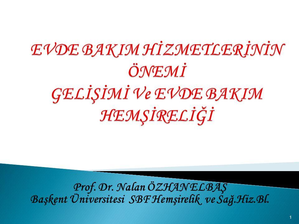 Prof. Dr. Nalan ÖZHAN ELBAŞ Başkent Üniversitesi SBF Hemşirelik ve Sağ.Hiz.Bl. 1