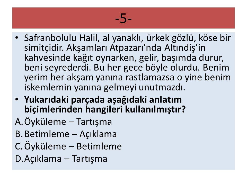 -5- Safranbolulu Halil, al yanaklı, ürkek gözlü, köse bir simitçidir.