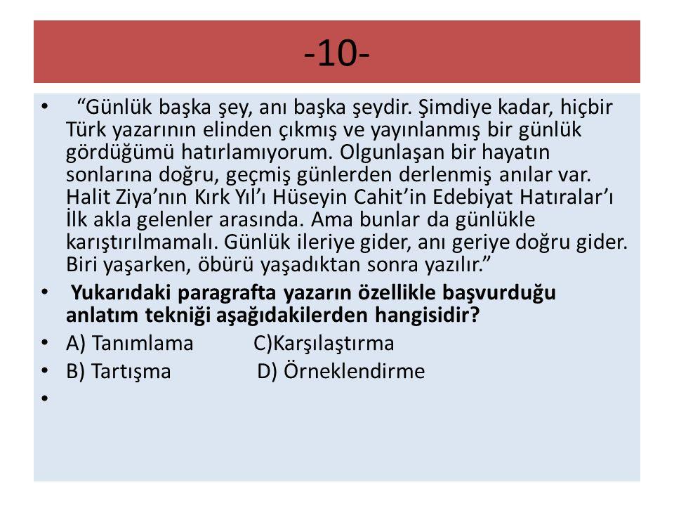 """-10- """"Günlük başka şey, anı başka şeydir. Şimdiye kadar, hiçbir Türk yazarının elinden çıkmış ve yayınlanmış bir günlük gördüğümü hatırlamıyorum. Olgu"""