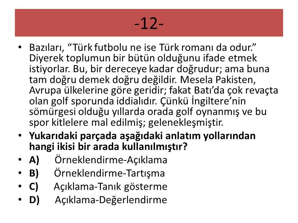 """-12- Bazıları, """"Türk futbolu ne ise Türk romanı da odur."""" Diyerek toplumun bir bütün olduğunu ifade etmek istiyorlar. Bu, bir dereceye kadar doğrudur;"""
