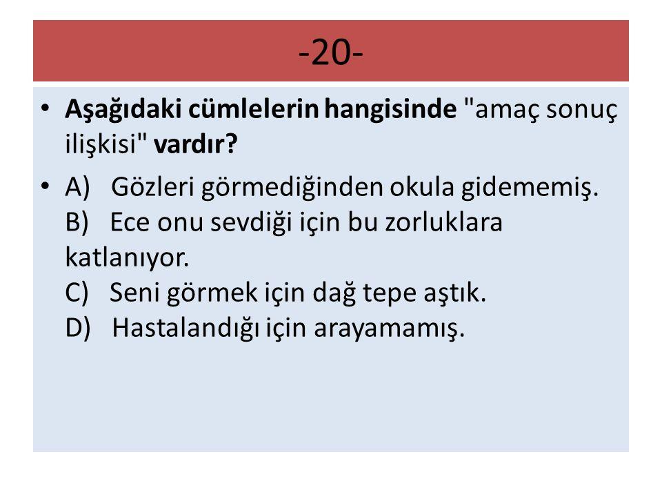-20- Aşağıdaki cümlelerin hangisinde