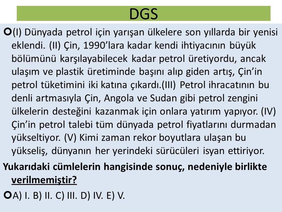 DGS (I) Dünyada petrol için yarışan ülkelere son yıllarda bir yenisi eklendi.