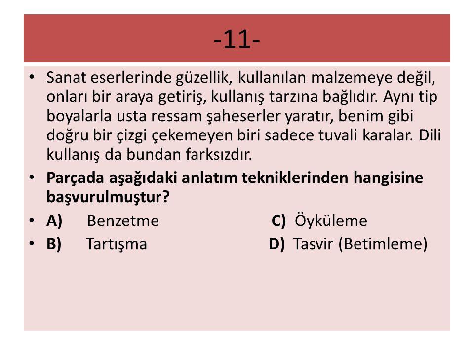 -12- Bazıları, Türk futbolu ne ise Türk romanı da odur. Diyerek toplumun bir bütün olduğunu ifade etmek istiyorlar.