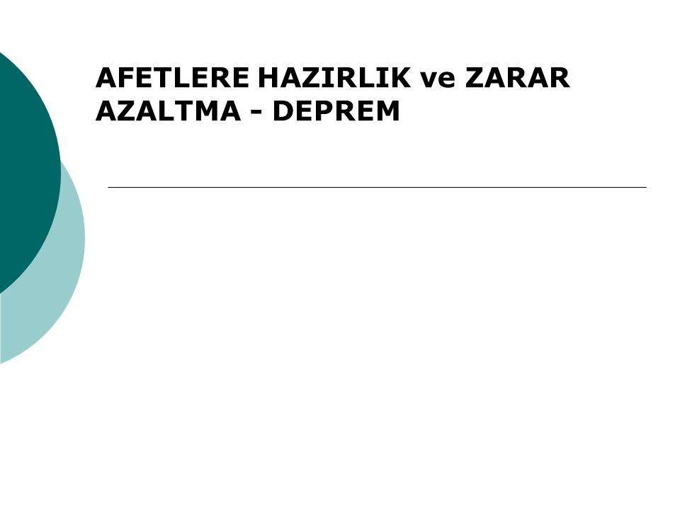 AFETLERE HAZIRLIK ve ZARAR AZALTMA - DEPREM