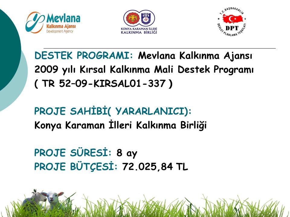 23 PROJENİN SÜRDÜRÜLEBİLİRLİĞİ Konya bölgesinde koyunculuk alanında yapılan bu örnek çalışmaya Koyun yetiştiricileri tarafından ilgi ve talep artacak, KÖÇD, KDKKYB; Konya İl Tarım Müdürlüğünde kurulmuş olan 'Koyunculuk Eğitim Merkezi' ile ortaklaşa çalışarak üyelerine bu tarz eğitimler düzenleyecek ve bu projenin gelecekte de sürdürülebilirliğini sağlayacaklardır.