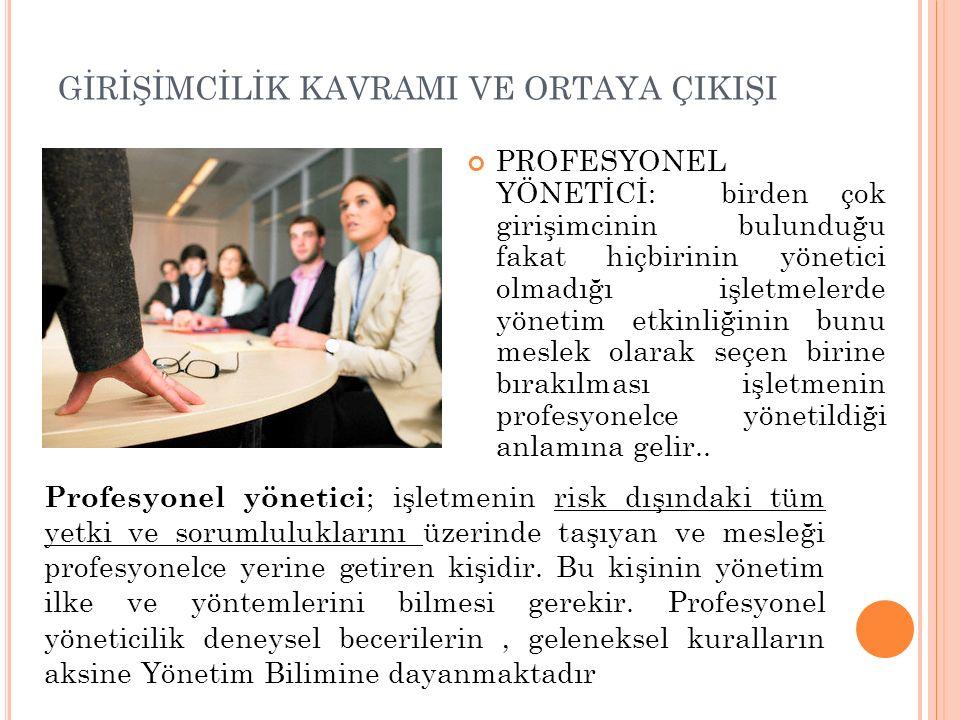 PROFESYONEL YÖNETİCİ: birden çok girişimcinin bulunduğu fakat hiçbirinin yönetici olmadığı işletmelerde yönetim etkinliğinin bunu meslek olarak seçen