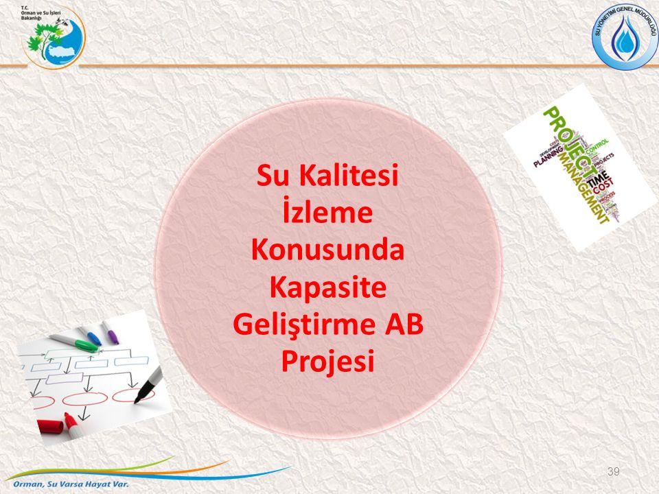 Su Kalitesi İzleme Konusunda Kapasite Geliştirme AB Projesi 39