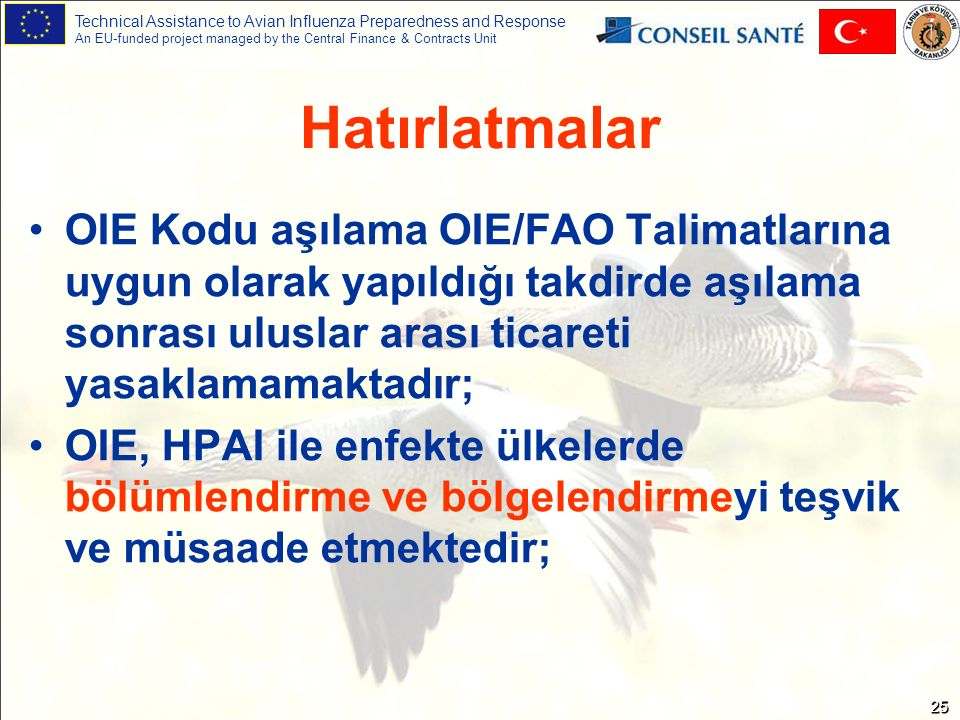 Technical Assistance to Avian Influenza Preparedness and Response An EU-funded project managed by the Central Finance & Contracts Unit 2525 Hatırlatma
