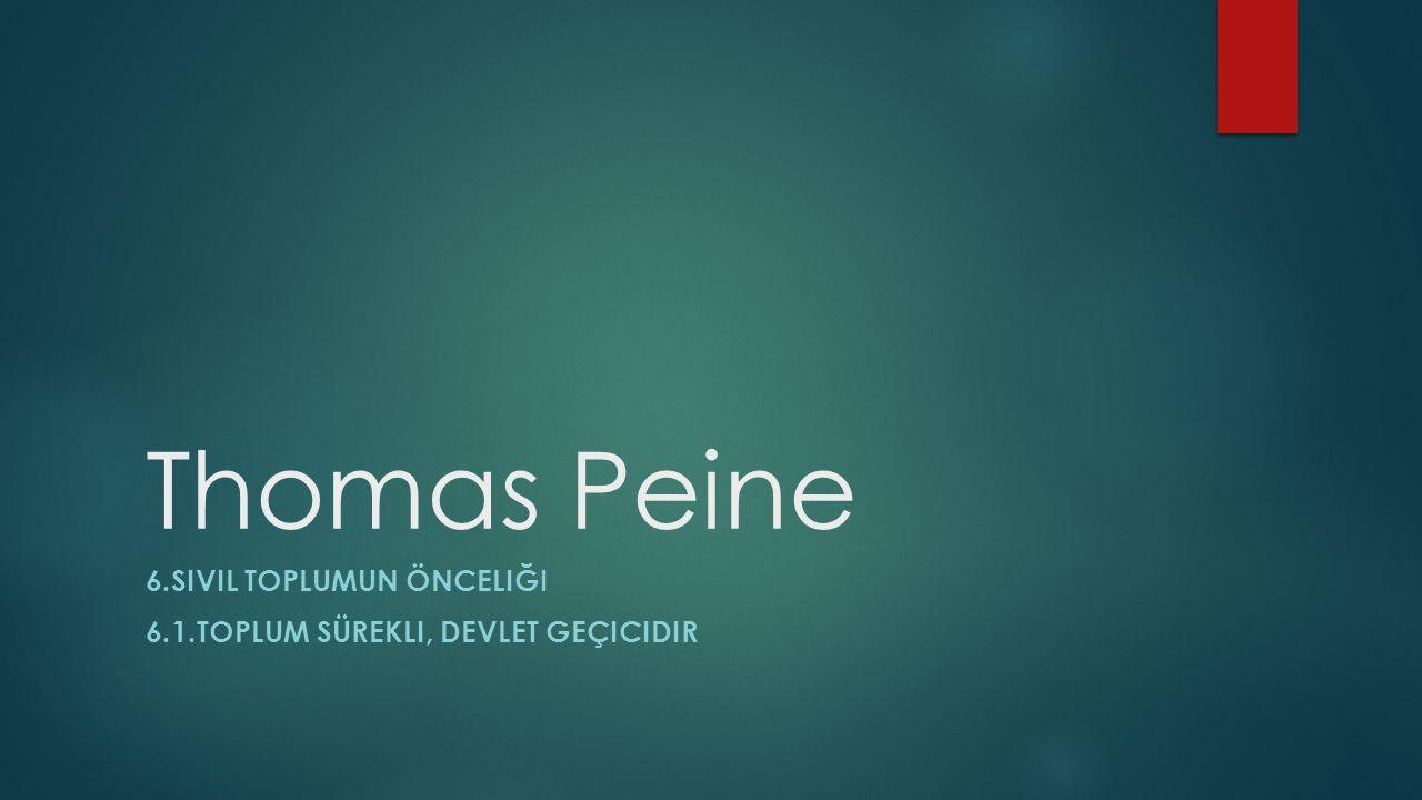 Thomas Peine 6.SIVIL TOPLUMUN ÖNCELIĞI 6.1.TOPLUM SÜREKLI, DEVLET GEÇICIDIR