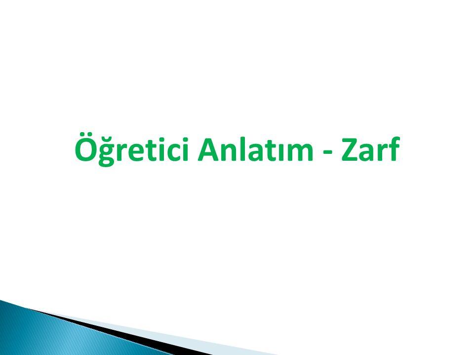 Öğretici Anlatım - Zarf