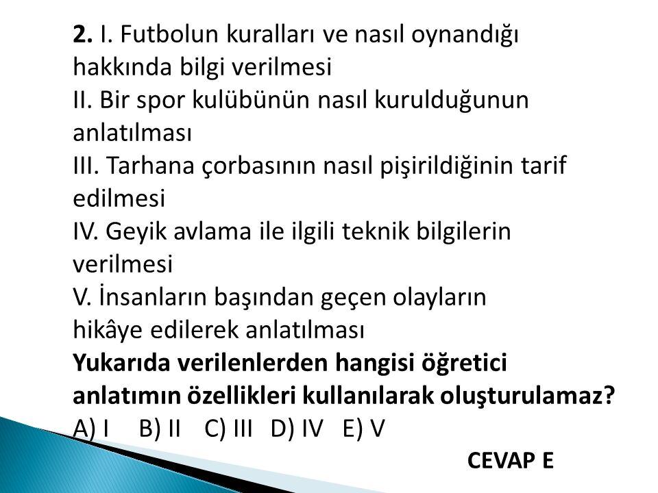 2. I. Futbolun kuralları ve nasıl oynandığı hakkında bilgi verilmesi II.
