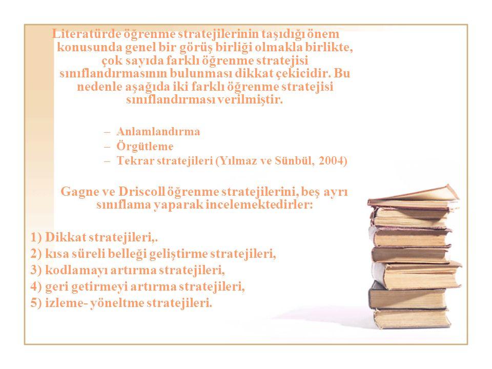 Literatürde öğrenme stratejilerinin taşıdığı önem konusunda genel bir görüş birliği olmakla birlikte, çok sayıda farklı öğrenme stratejisi sınıflandırmasının bulunması dikkat çekicidir.