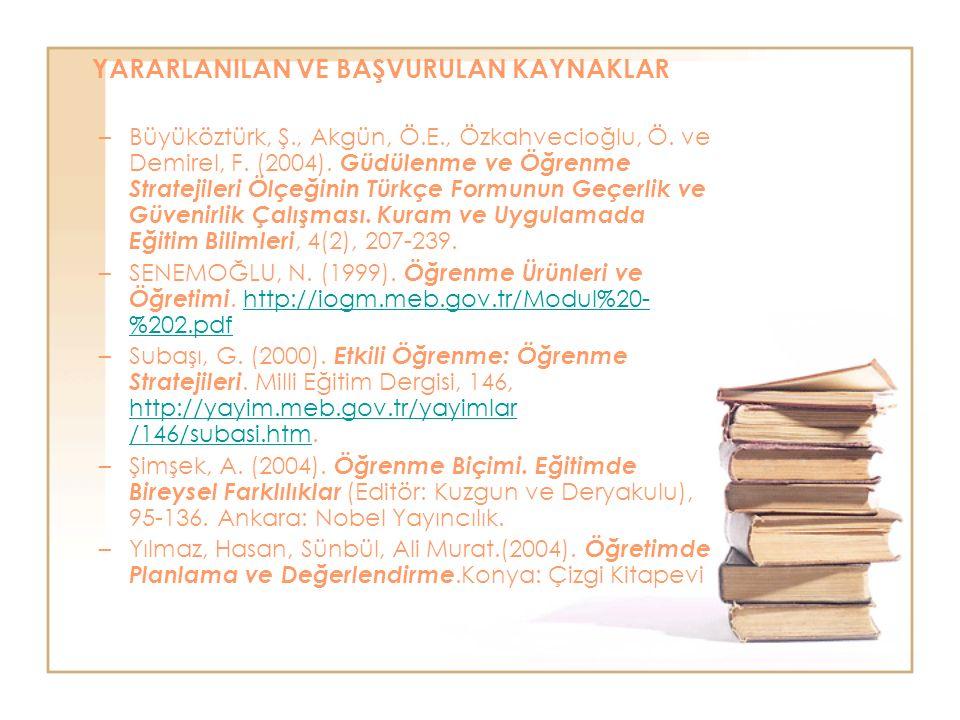 YARARLANILAN VE BAŞVURULAN KAYNAKLAR –Büyüköztürk, Ş., Akgün, Ö.E., Özkahvecioğlu, Ö.