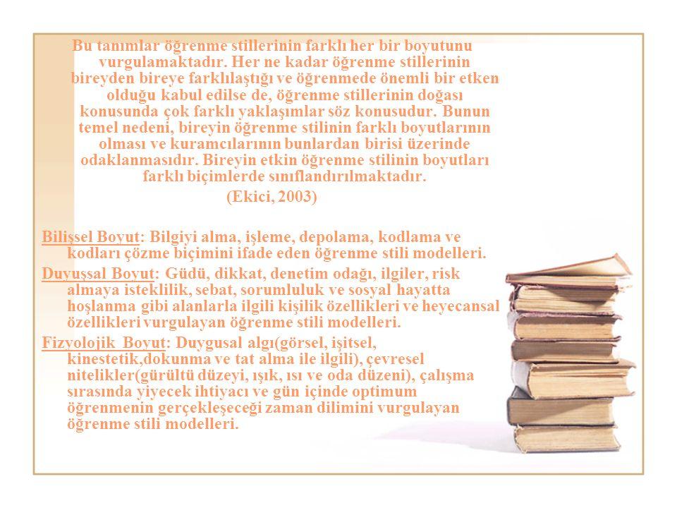 Bu tanımlar öğrenme stillerinin farklı her bir boyutunu vurgulamaktadır.