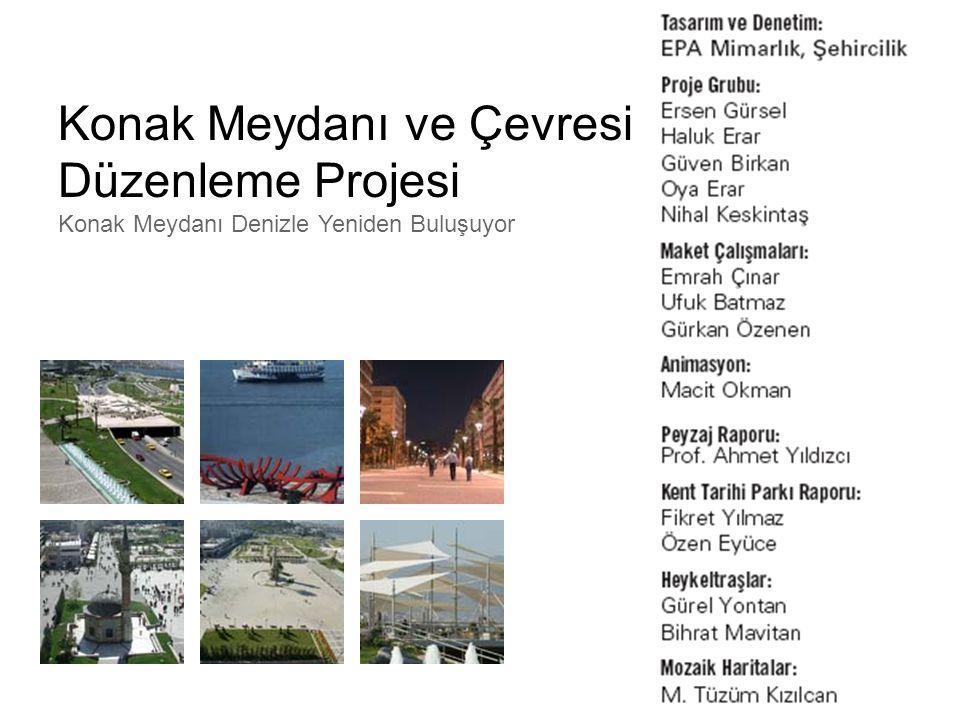 Konak Meydanı ve Çevresi Düzenleme Projesi Konak Meydanı Denizle Yeniden Buluşuyor